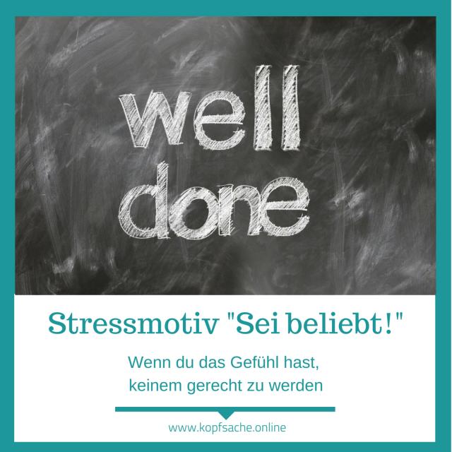 Wunsch oder absolute Forderung? Dies entscheidet darüber ob das Bedürfnis nach Anerkennung und Liebe zum Stressverstärker wird. Lerne das Motiv so zu regulieren, um Stress zu reduzieren.